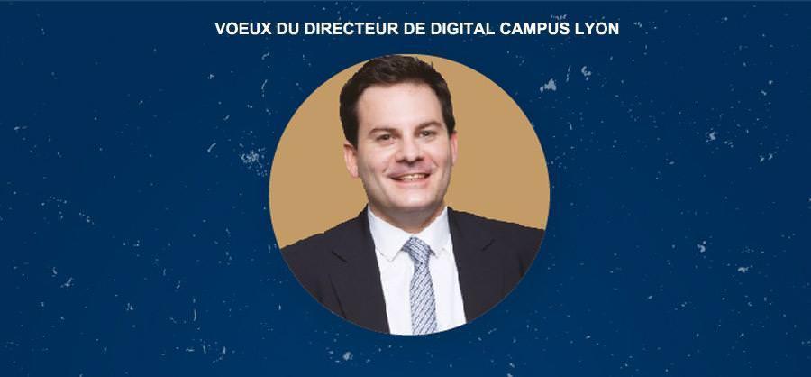 Vœux du directeur | Digital Campus Lyon